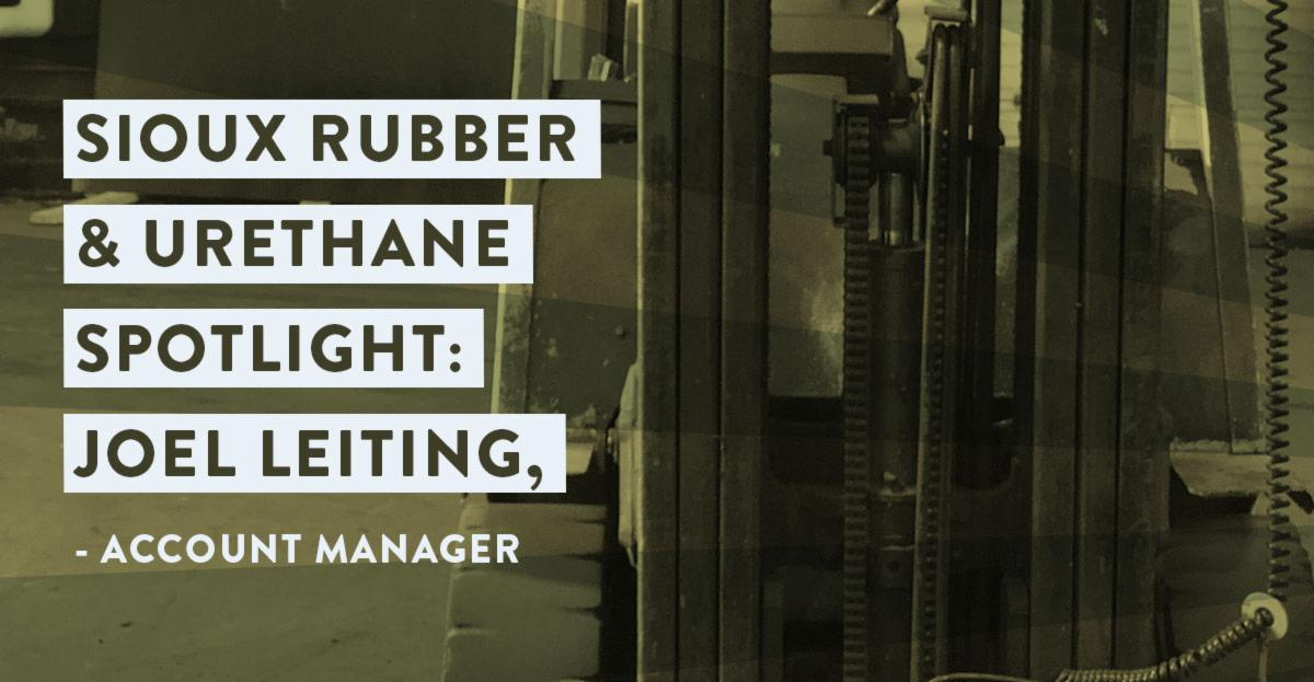 Sioux Rubber Spotlight: Meet Joel Leiting